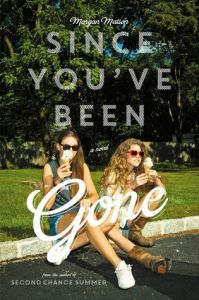 Since You've Been Gone, Morgan Matson